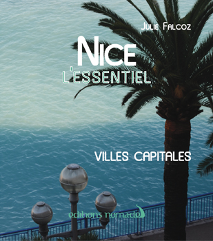 Nice l'Essentiel Julie Falcoz Editions Nomades